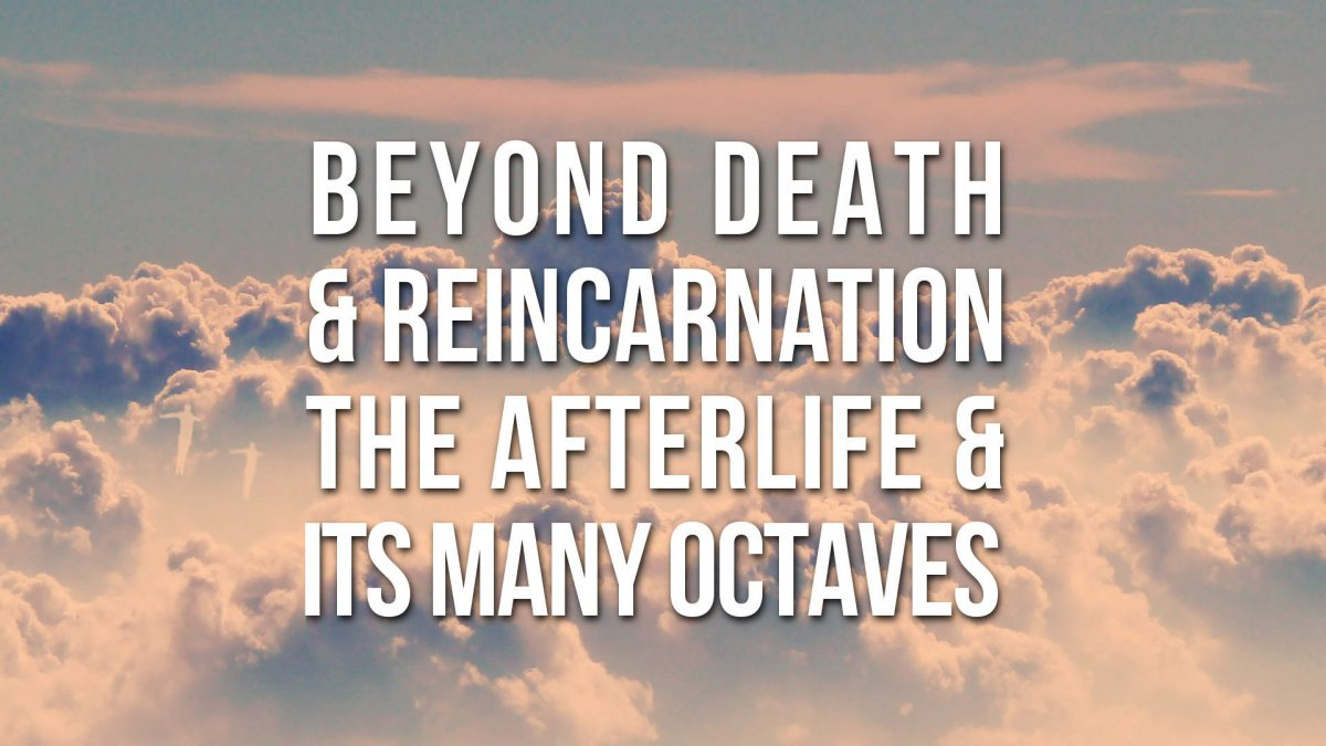Beyond Death and Reincarnation