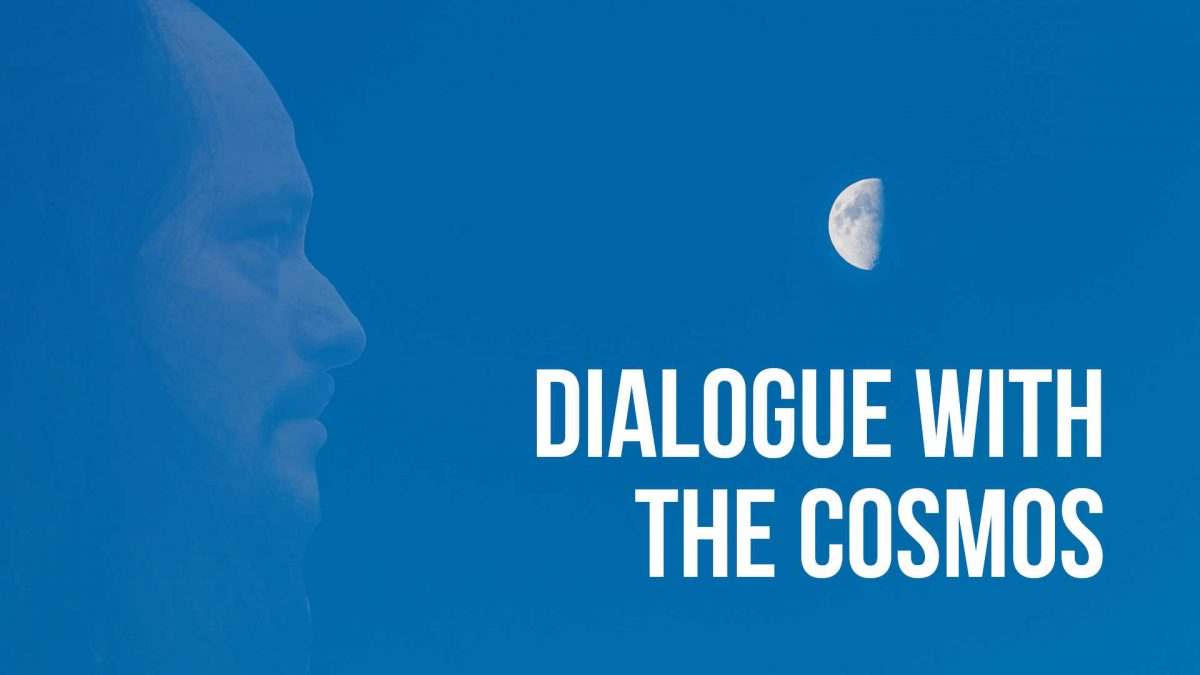 Dialogue With The Cosmos Series
