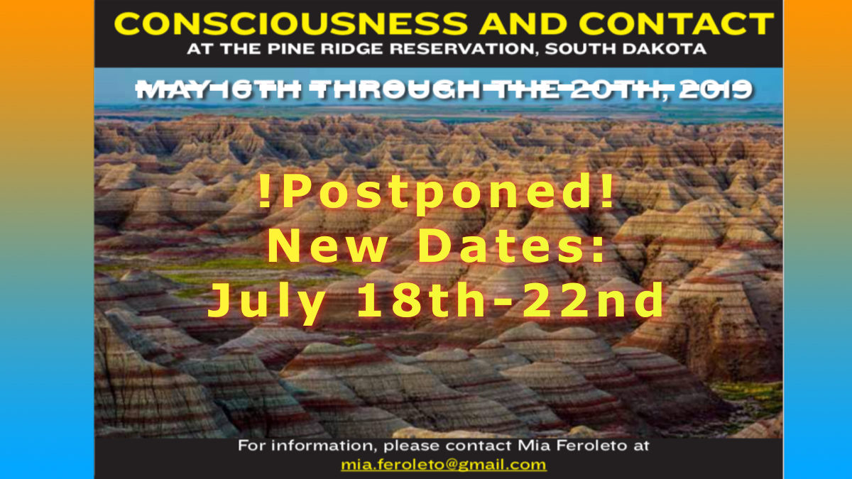 !Postponed! Consciousness & Contact, Pine Ridge Reservation, SD
