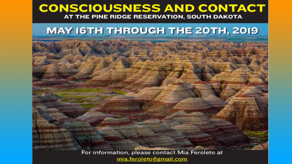 May 16th-20th: Consciousness&Contact, Pine Ridge Reservation,SD